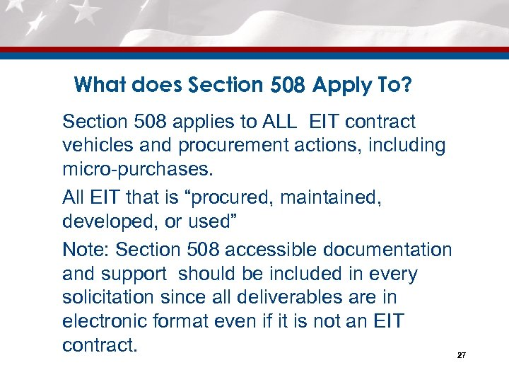 What does Section 508 Apply To? Ø Section 508 applies to ALL EIT contract