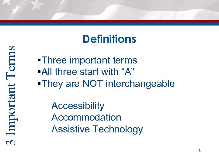 """3 Important Terms Definitions §Three important terms §All three start with """"A"""" §They are"""