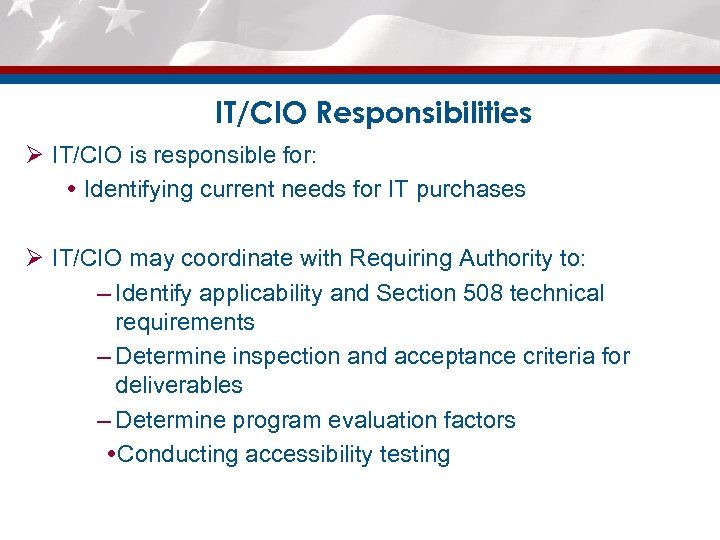 IT/CIO Responsibilities Ø IT/CIO is responsible for: Identifying current needs for IT purchases Ø