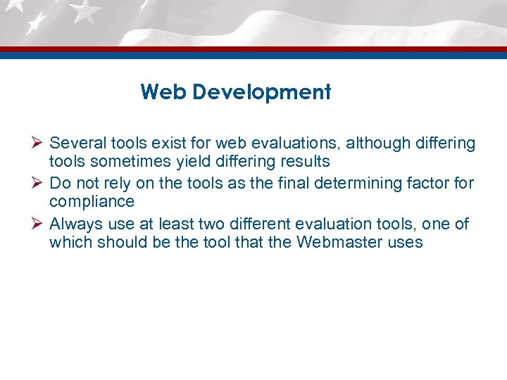 Web Development Ø Several tools exist for web evaluations, although differing tools sometimes yield