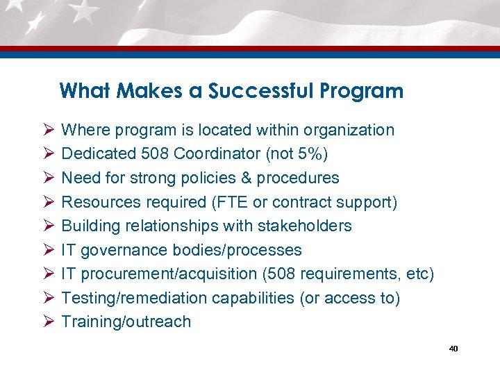 What Makes a Successful Program Ø Ø Ø Ø Ø Where program is located