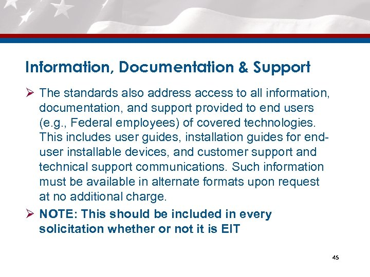 Information, Documentation & Support Ø The standards also address access to all information, documentation,