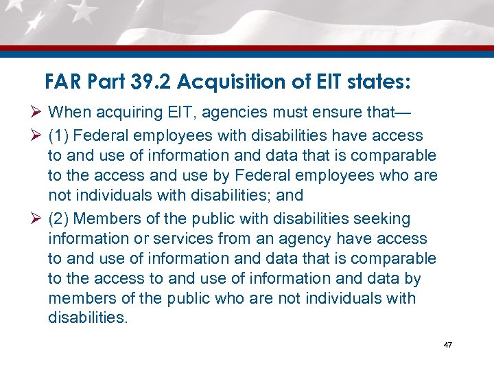 FAR Part 39. 2 Acquisition of EIT states: Ø When acquiring EIT, agencies must