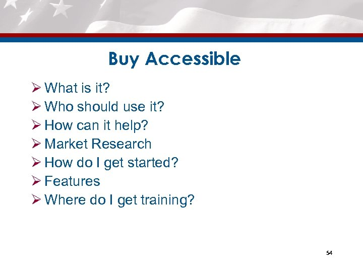 Buy Accessible Ø What is it? Ø Who should use it? Ø How can