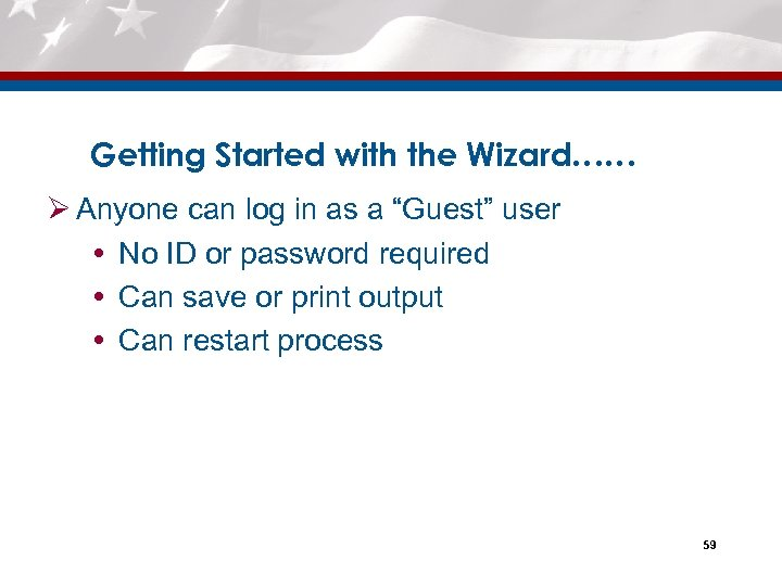 """Getting Started with the Wizard…… Ø Anyone can log in as a """"Guest"""" user"""