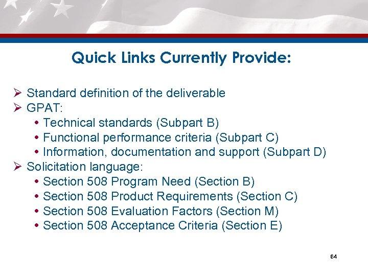 Quick Links Currently Provide: Ø Standard definition of the deliverable Ø GPAT: Technical standards