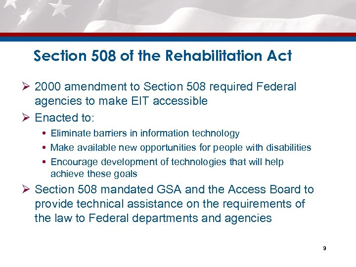 Section 508 of the Rehabilitation Act Ø 2000 amendment to Section 508 required Federal