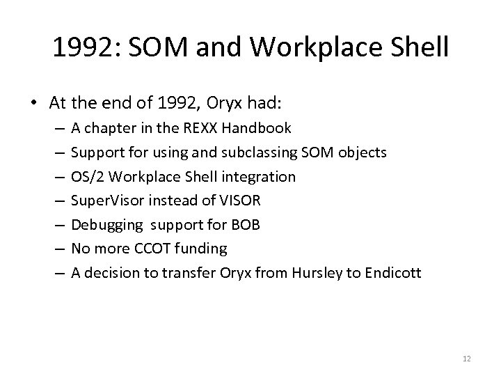 1992: SOM and Workplace Shell • At the end of 1992, Oryx had: –
