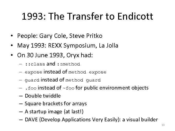 1993: The Transfer to Endicott • People: Gary Cole, Steve Pritko • May 1993: