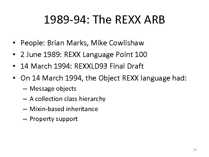 1989 -94: The REXX ARB • • People: Brian Marks, Mike Cowlishaw 2 June