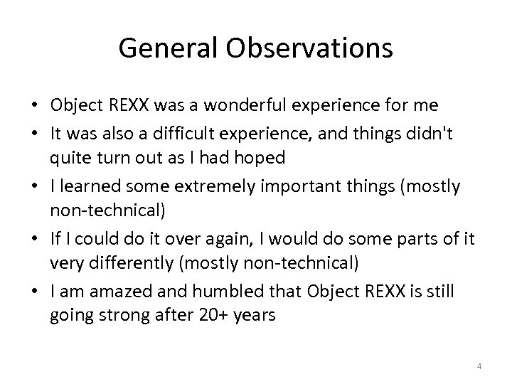 General Observations • Object REXX was a wonderful experience for me • It was
