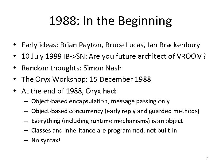 1988: In the Beginning • • • Early ideas: Brian Payton, Bruce Lucas, Ian