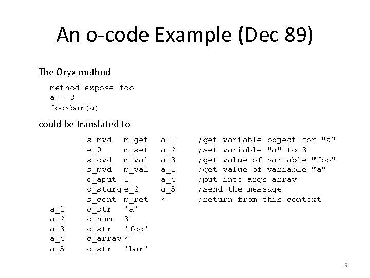 An o-code Example (Dec 89) The Oryx method expose foo a = 3 foo~bar(a)