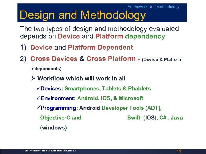 Framework and Methodology Design and Methodology The two types of design and methodology evaluated