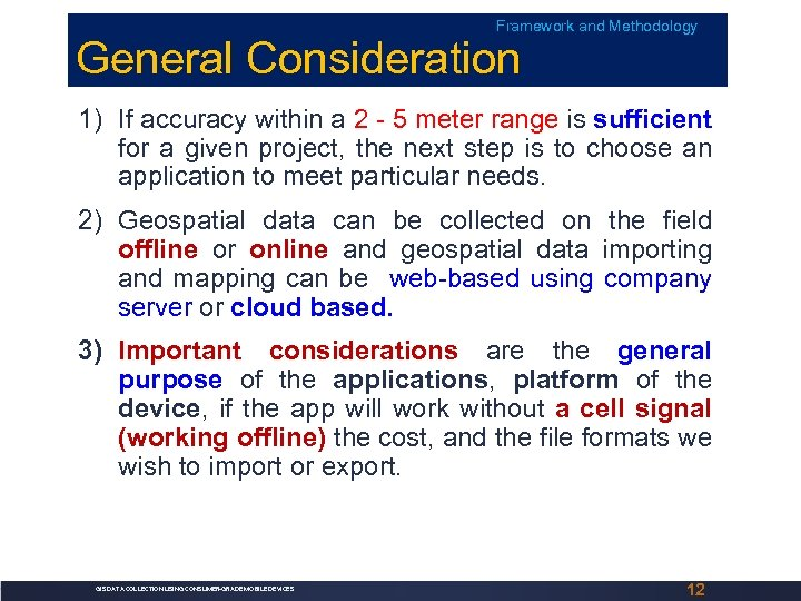 Framework and Methodology General Consideration 1) If accuracy within a 2 - 5 meter