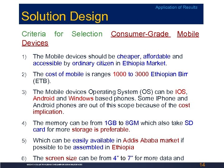 Solution Design Criteria for Devices Selection Application of Results Consumer-Grade Mobile 1) The Mobile
