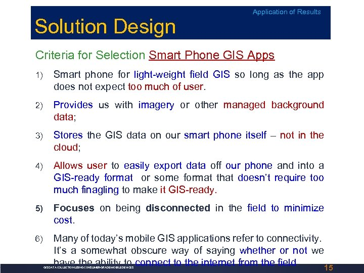 Solution Design Application of Results Criteria for Selection Smart Phone GIS Apps 1) Smart
