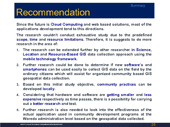 Recommendation Summary Since the future is Cloud Computing and web based solutions, most of