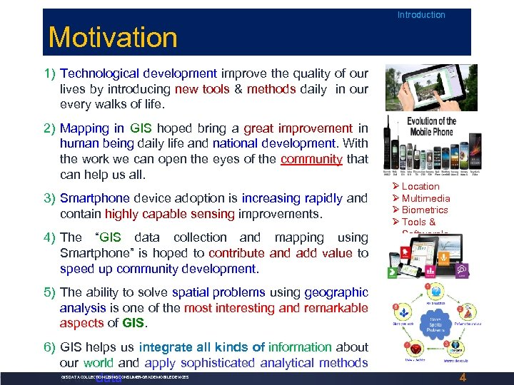 Introduction Motivation 1) Technological development improve the quality of our lives by introducing new