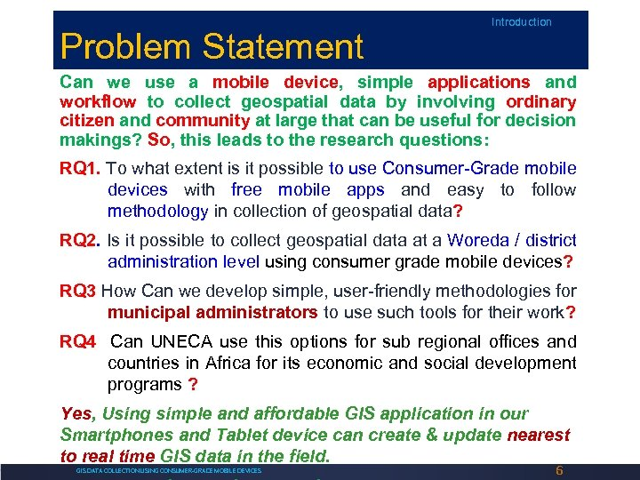 Problem Statement Introduction Can we use a mobile device, simple applications and workflow to