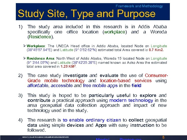 Framework and Methodology Study Site, Type and Purpose 1) The study area included in