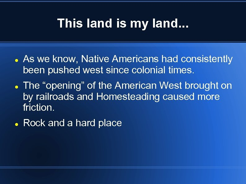 This land is my land. . . As we know, Native Americans had consistently