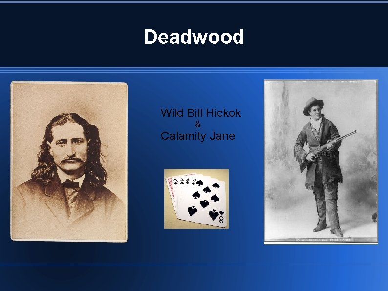 Deadwood Wild Bill Hickok & Calamity Jane