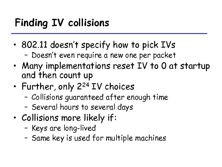 Finding IV collisions • 802. 11 doesn't specify how to pick IVs – Doesn't