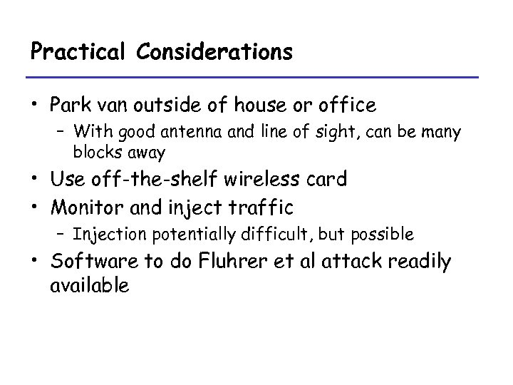 Practical Considerations • Park van outside of house or office – With good antenna