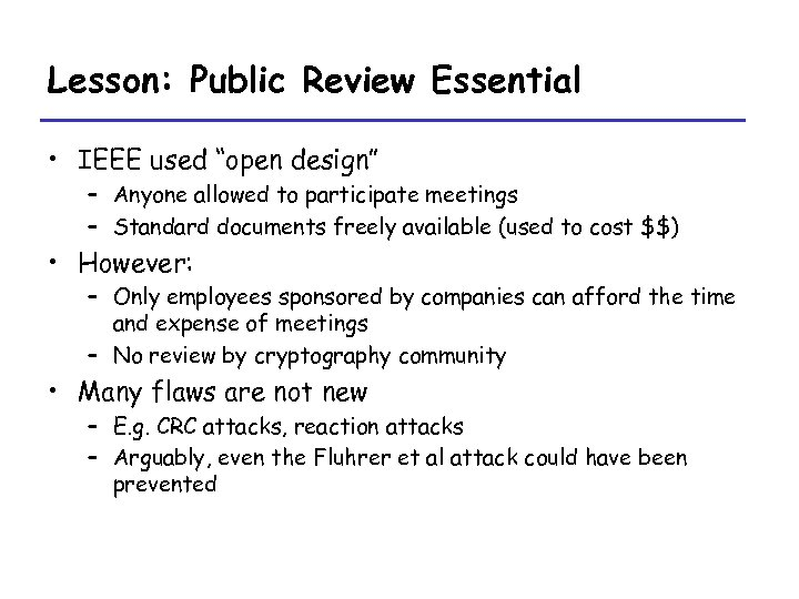 """Lesson: Public Review Essential • IEEE used """"open design"""" – Anyone allowed to participate"""