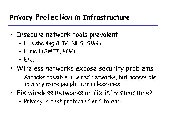 Privacy Protection in Infrastructure • Insecure network tools prevalent – File sharing (FTP, NFS,