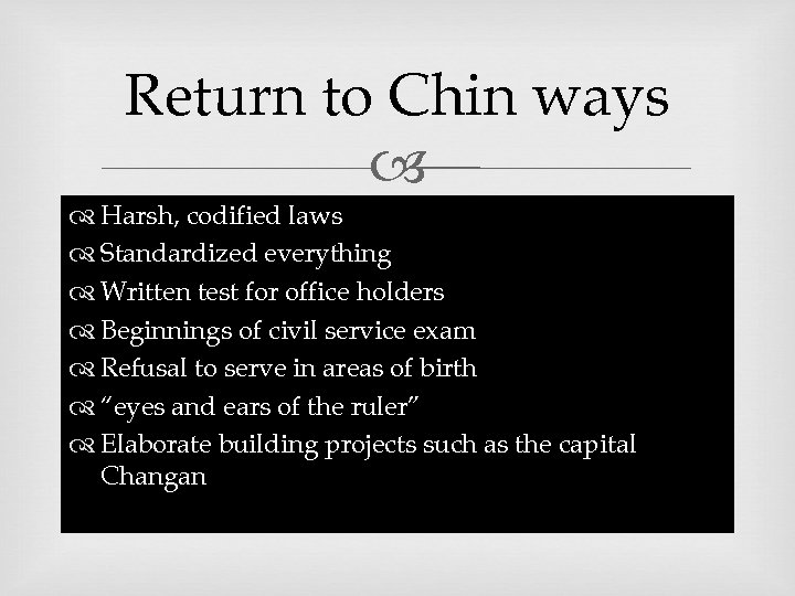 Return to Chin ways Harsh, codified laws Standardized everything Written test for office holders