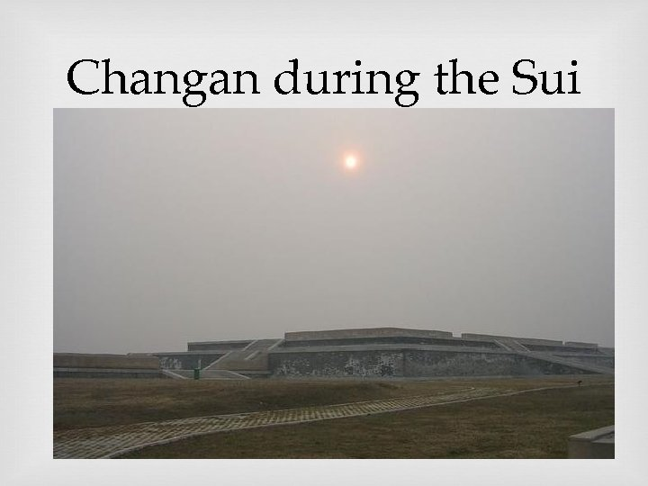 Changan during the Sui