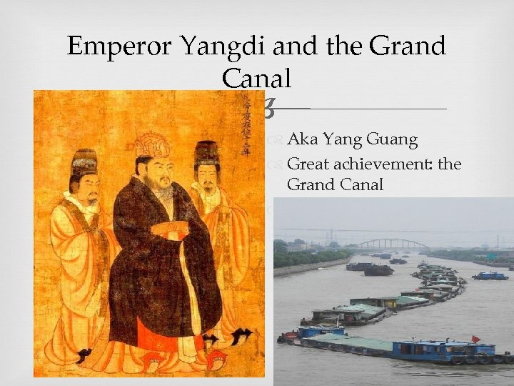 Emperor Yangdi and the Grand Canal Aka Yang Guang Great achievement: the Grand Canal