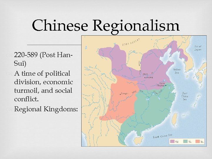 Chinese Regionalism 220 -589 (Post Han. Sui) A time of political division, economic turmoil,