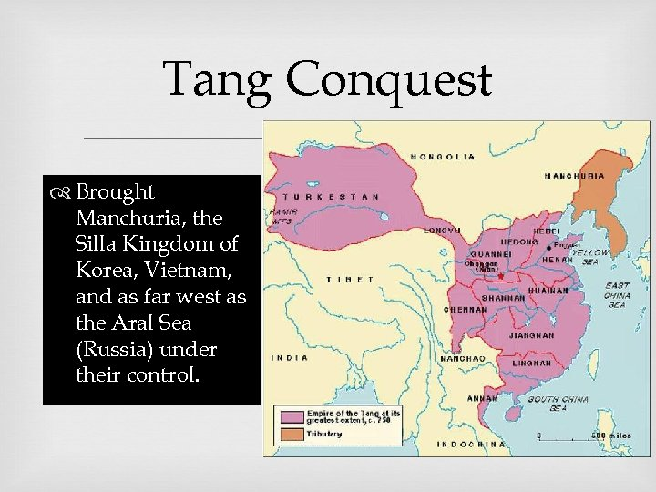 Tang Conquest Brought Manchuria, the Silla Kingdom of Korea, Vietnam, and as far west