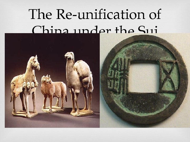 The Re-unification of China under the Sui