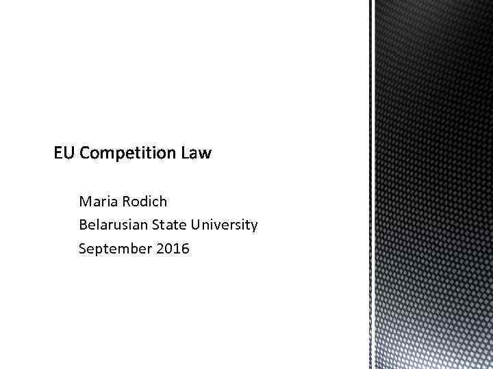 Maria Rodich Belarusian State University September 2016