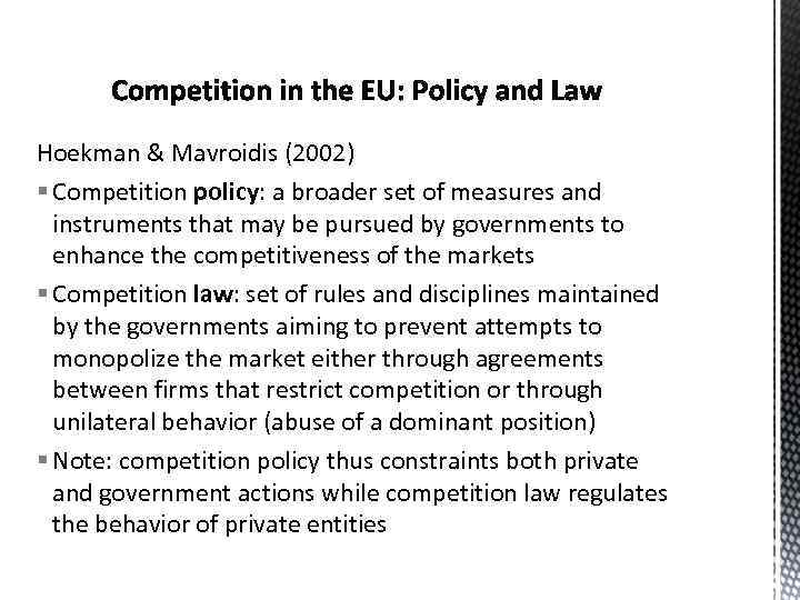 Hoekman & Mavroidis (2002) § Competition policy: a broader set of measures and instruments