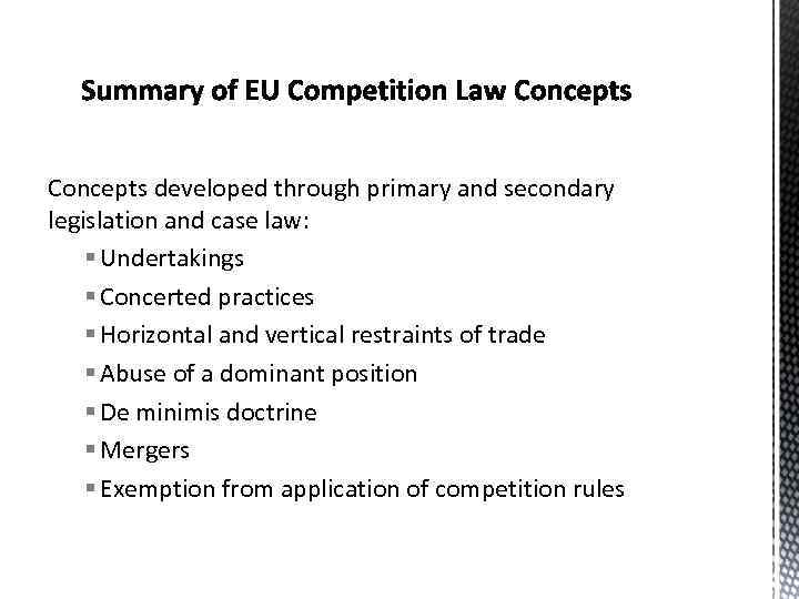 Concepts developed through primary and secondary legislation and case law: § Undertakings § Concerted