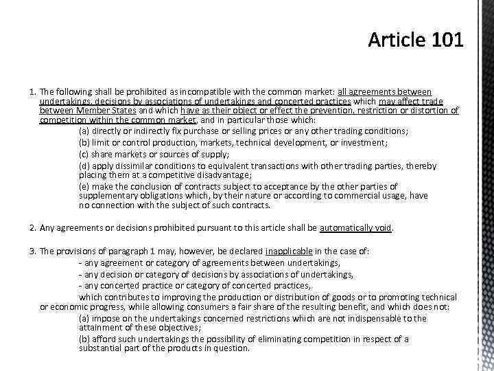 1. The following shall be prohibited as incompatible with the common market: all agreements