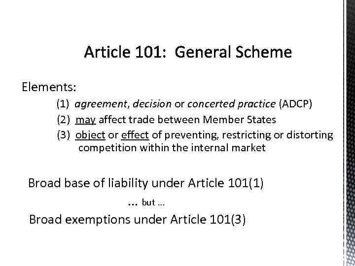 Elements: (1) agreement, decision or concerted practice (ADCP) (2) may affect trade between Member