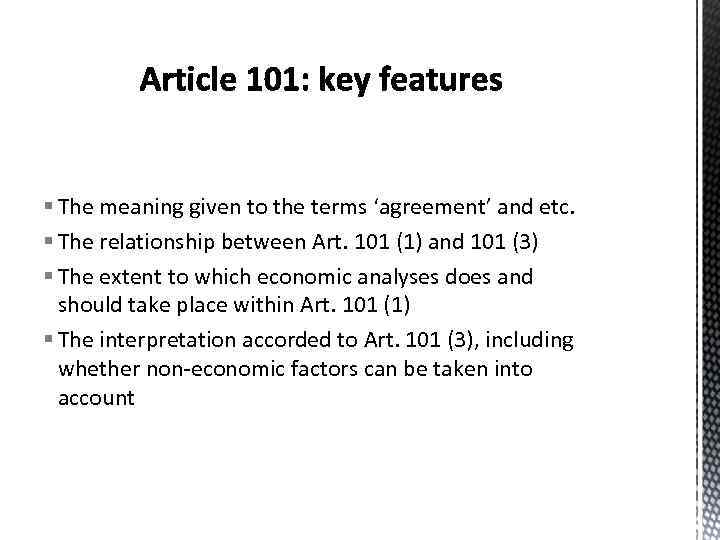 § The meaning given to the terms 'agreement' and etc. § The relationship between