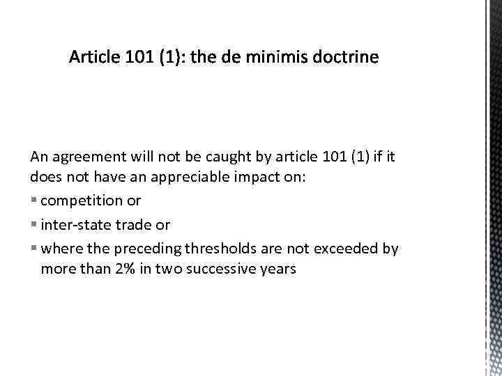 An agreement will not be caught by article 101 (1) if it does not