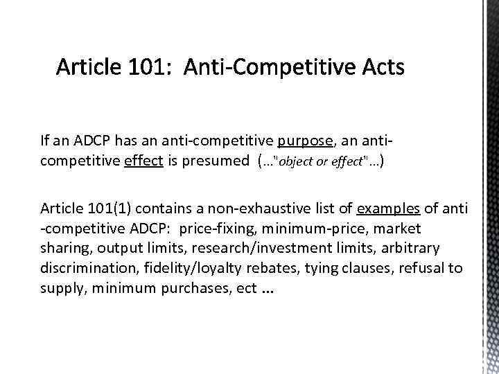 If an ADCP has an anti-competitive purpose, an anticompetitive effect is presumed (. .