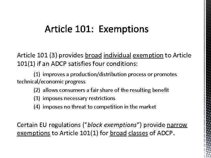 Article 101 (3) provides broad individual exemption to Article 101(1) if an ADCP satisfies