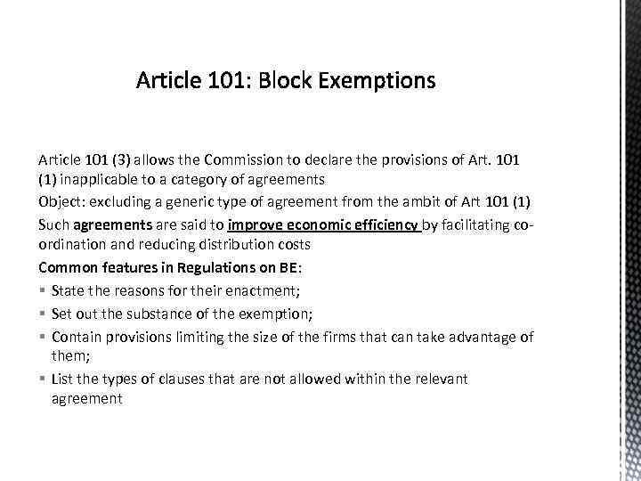 Article 101 (3) allows the Commission to declare the provisions of Art. 101 (1)
