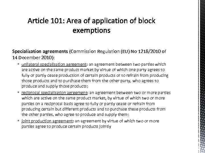 Specialization agreements (Commission Regulation (EU) No 1218/2010 of 14 December 2010): § unilateral specialisation