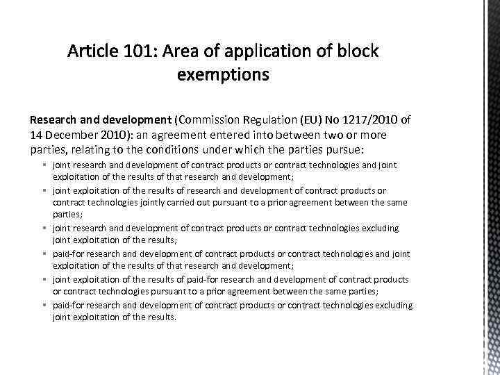 Research and development (Commission Regulation (EU) No 1217/2010 of 14 December 2010): an agreement