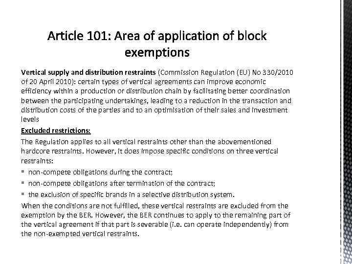 Vertical supply and distribution restraints (Commission Regulation (EU) No 330/2010 of 20 April 2010):